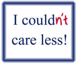 I couldn't care less
