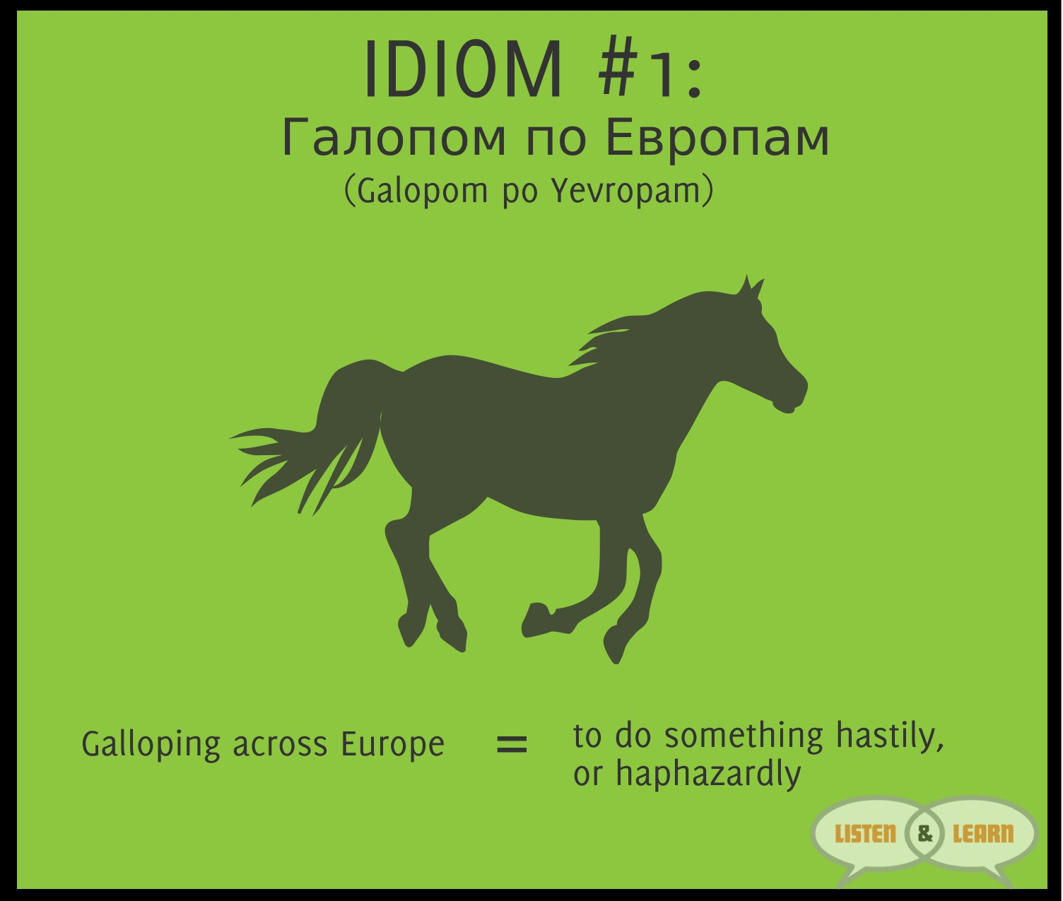 incredible russian idioms listen learn usa this idiom actually means galloping across europe which doesn t seem to make very much sense at all you might think that it has something to do