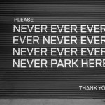 Never, NEVER.